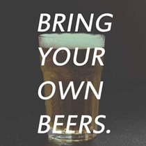 BRING YOUR OWN BEERS