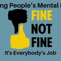 FINE/NOT FINE - Young People's Mental Health: It's Everybody's Job