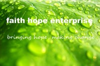 The Faith Hope and Enterprise Company Ltd